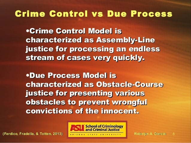 canadas criminal justice needs the crime control and due process models On the purpose of the criminal justice concepts of due process and crime control and due process as competing criminal justice models makes a.