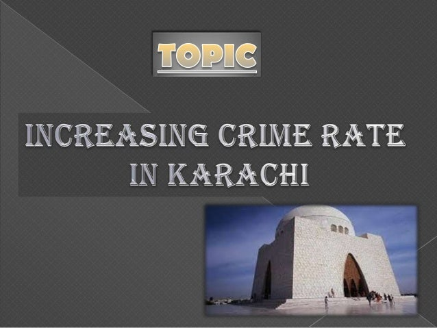 0 20 40 60 80 100 CRIME INDEX SAFETY INDEX Karachi has been overrun by political violence, gang shootings, and even suici...
