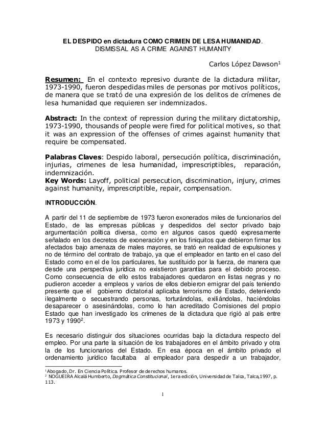 1 EL DESPIDO en dictadura COMO CRIMEN DE LESA HUMANIDAD. DISMISSAL AS A CRIME AGAINST HUMANITY Carlos López Dawson1 Resume...