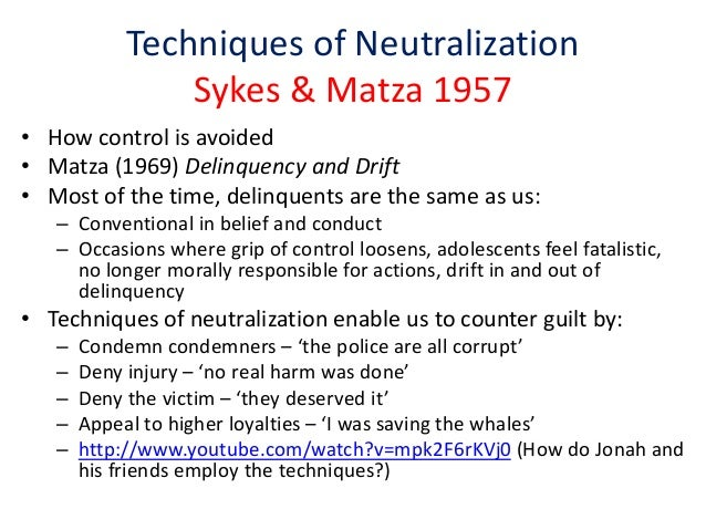 techniques of neutralization theory by matza Note: citations are based on reference standards however, formatting rules can vary widely between applications and fields of interest or study the specific requirements or preferences of your reviewing publisher, classroom teacher, institution or organization should be applied.