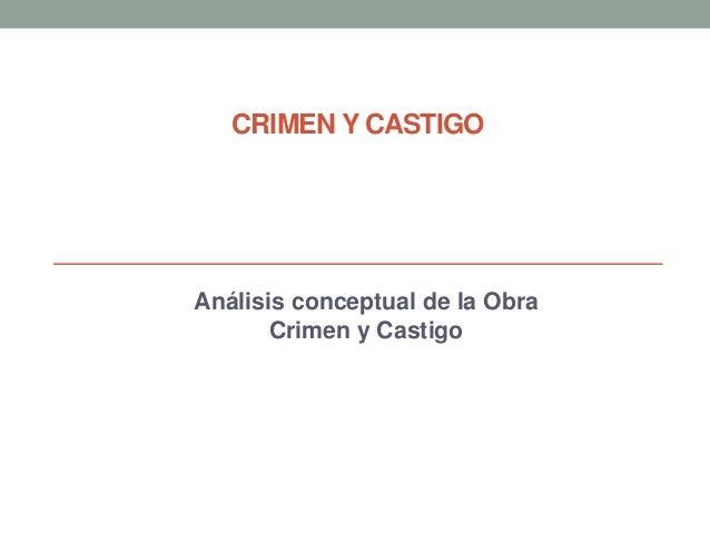 CRIMEN Y CASTIGO Análisis conceptual de la Obra Crimen y Castigo