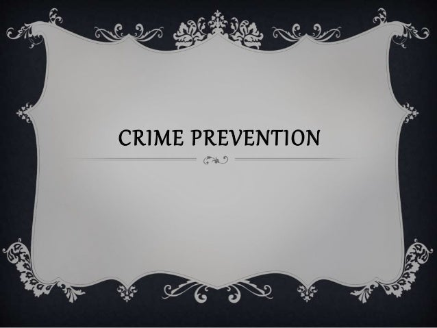 ethical strategy for crime prevention Guilt, shame and situational crime prevention 117 by clarke and horn el based on a reexamination of these theories, four alternative guilt-inducing strategies are proposed: rule setting.