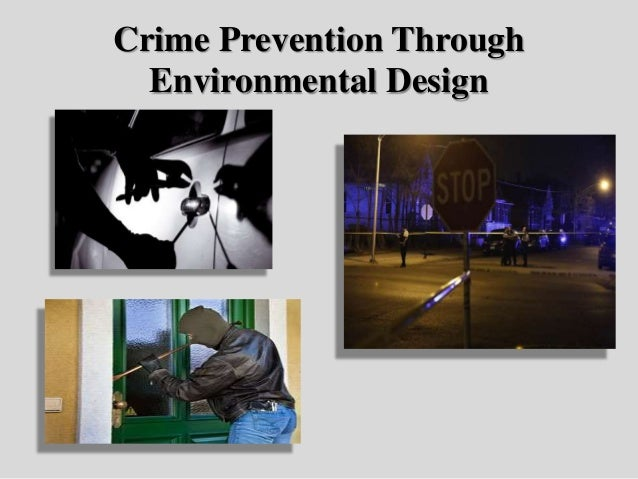 essay on crime prevention through environmental design View this term paper on crime prevention through environmental design finalize all preliminary building design element and prepare for submission to the city.