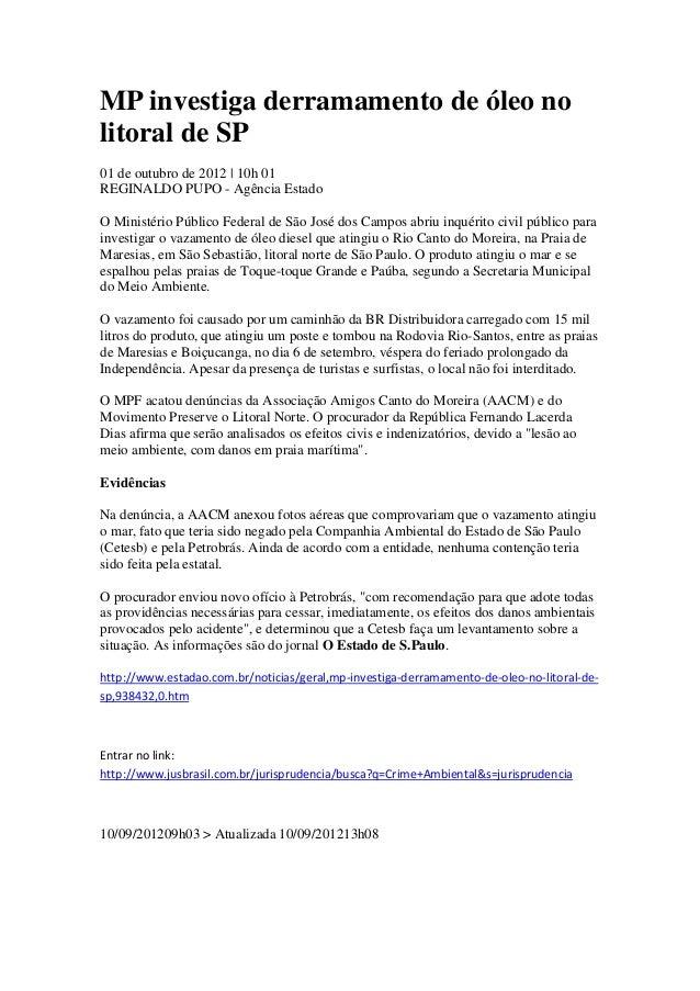 MP investiga derramamento de óleo nolitoral de SP01 de outubro de 2012 | 10h 01REGINALDO PUPO - Agência EstadoO Ministério...