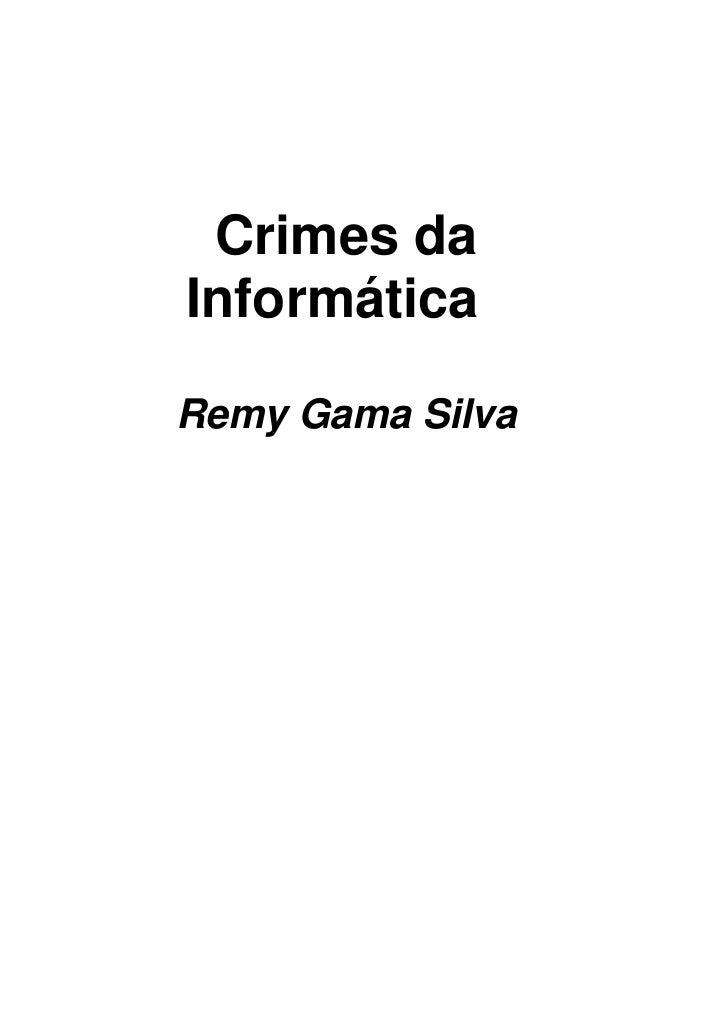 Crimes daInformáticaRemy Gama Silva