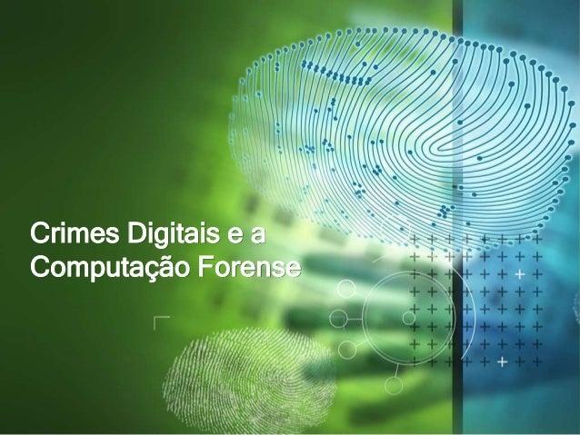 Crimes Digitais e a Computação Forense