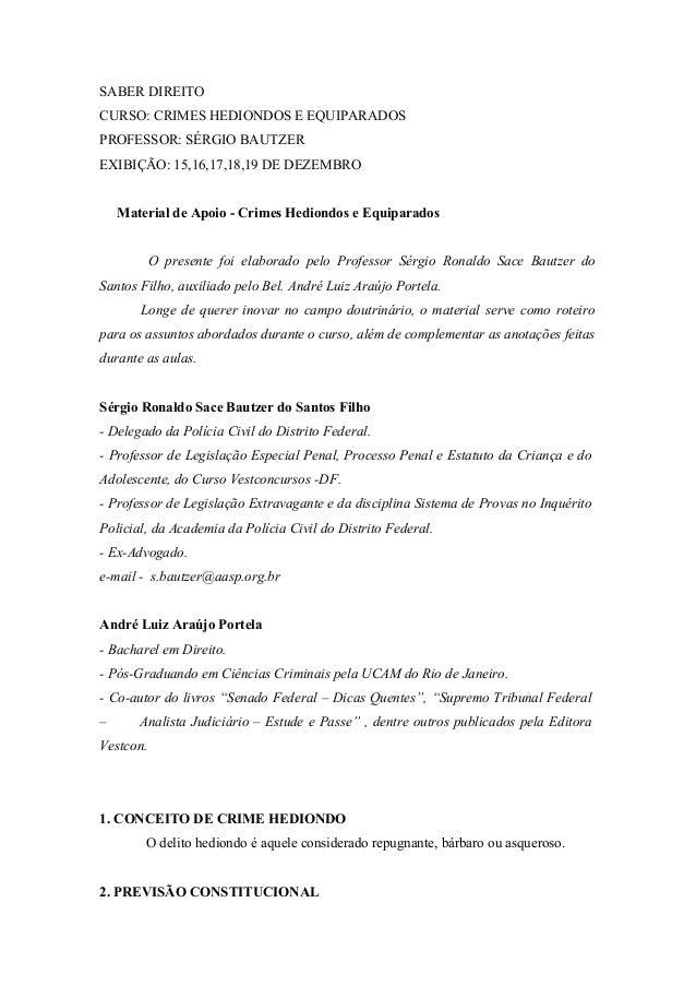 SABER DIREITO CURSO: CRIMES HEDIONDOS E EQUIPARADOS PROFESSOR: SÉRGIO BAUTZER EXIBIÇÃO: 15,16,17,18,19 DE DEZEMBRO Materia...