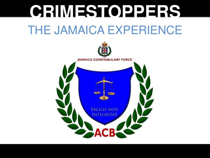 CRIMESTOPPERSTHE JAMAICA EXPERIENCE