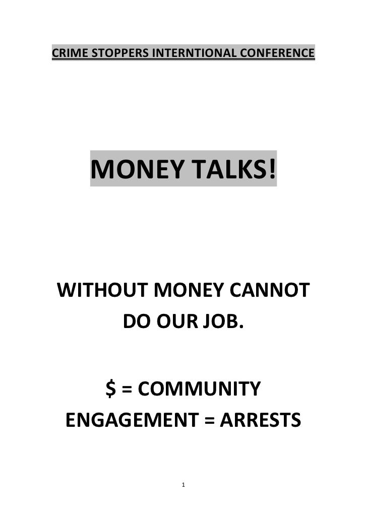 CRIME STOPPERS INTERNTIONAL CONFERENCE     MONEY TALKS!WITHOUT MONEY CANNOT     DO OUR JOB.    $ = COMMUNITY ENGAGEMENT = ...