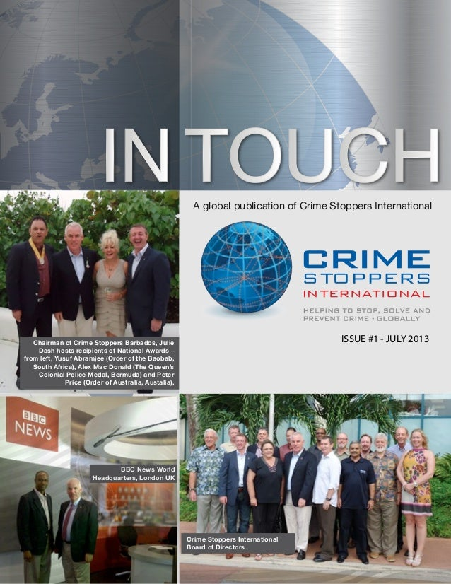 A global publication of Crime Stoppers International ISSUE #1 - JULY2013 A global publication of Crime Stoppers Internatio...