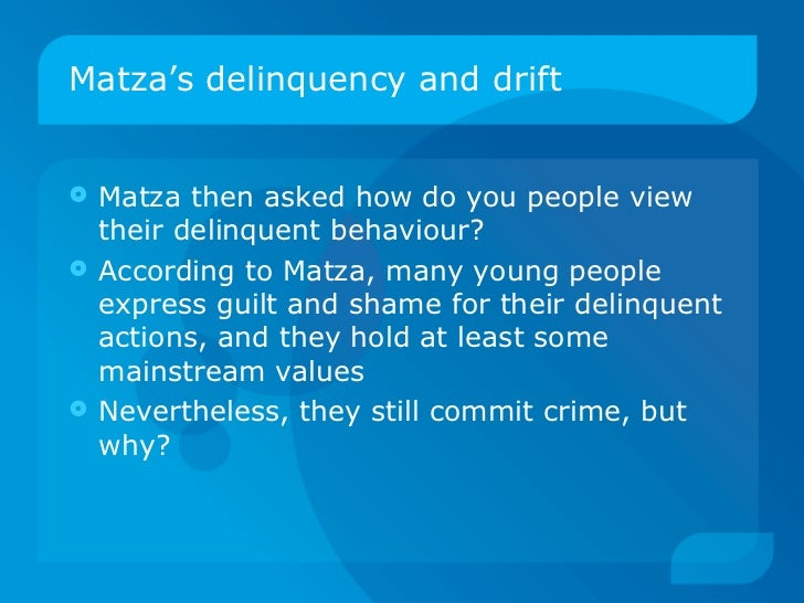 matza s 1964 delinquency and drift Miller's focal concerns theory matza's theory of delinquency and drift  chapter émile durkheim 144  delinquency and drift (1964) t.