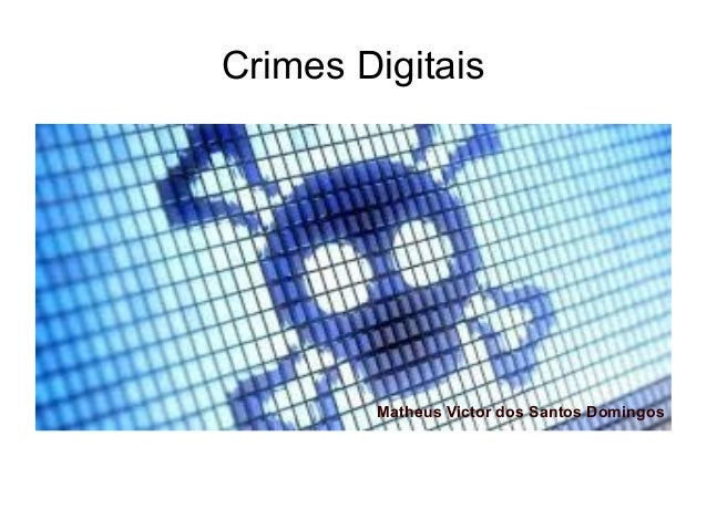 Crimes Digitais  Matheus Victor dos Santos Domingos