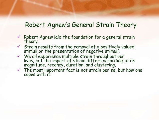 the general strain theory essay Consequently, there is a general sense of strain,  revitalizing merton: general strain theory the origins of american criminology  admission essay.