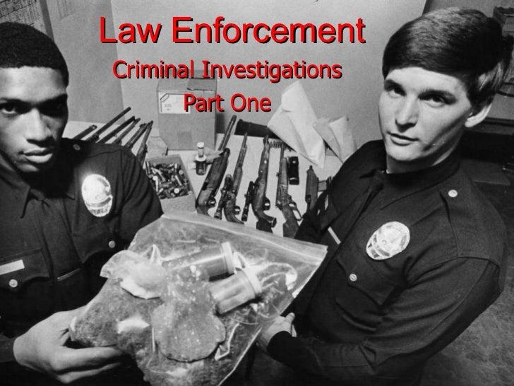 Law Enforcement Criminal Investigations Part One