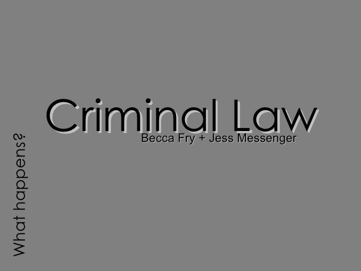 Becca Fry + Jess Messenger Criminal Law What happens?