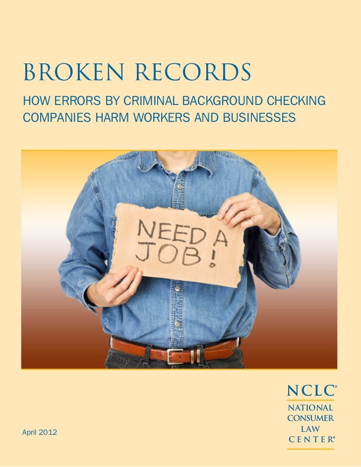 Broken RecordsHow Errors by Criminal Background CheckingCompanies Harm Workers and Businesses                             ...