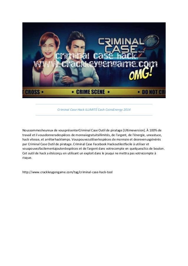 Criminal Case Hack ILLIMITÉ Cash CoinsEnergy 2014 Noussommesheureux de vousprésenterCriminal Case Outil de piratage [Ultim...