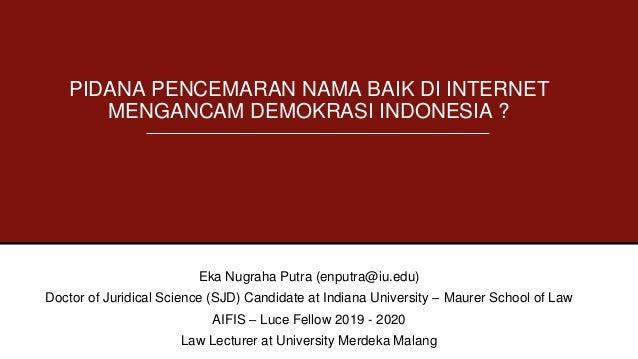 Eka Nugraha Putra (enputra@iu.edu) Doctor of Juridical Science (SJD) Candidate at Indiana University – Maurer School of La...