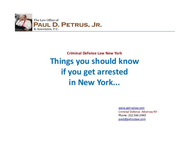 Criminal Defense Law New YorkThings you should know   if you get arrested      in New York...                             ...