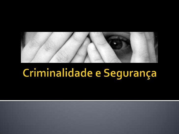 Criminalidade e Segurança<br />