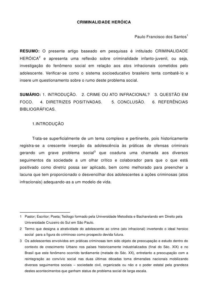 CRIMINALIDADE HERÓICA                                                                       Paulo Francisco dos Santos1RES...