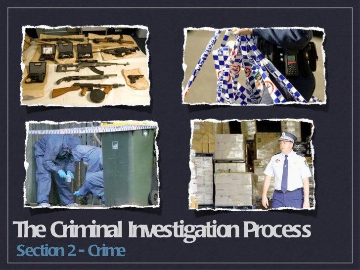 The Criminal Investigation Process <ul><li>Section 2 - Crime </li></ul>