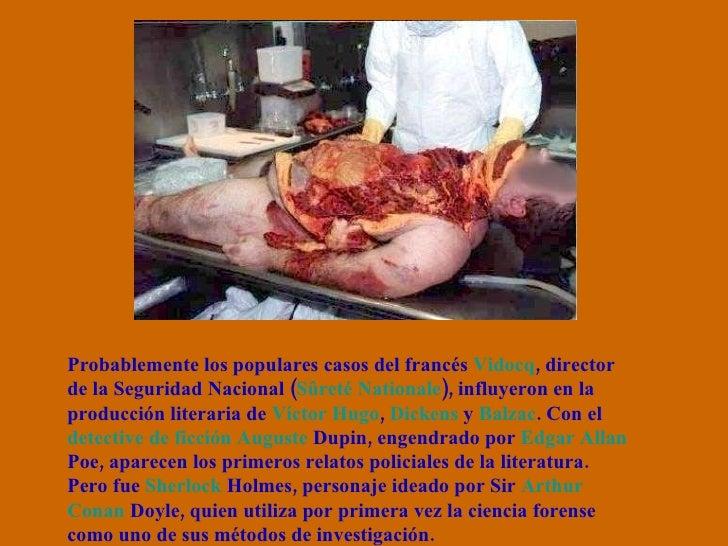 Probablemente los populares casos del francés  Vidocq , director de la Seguridad Nacional ( Sûreté Nationale ), influyeron...