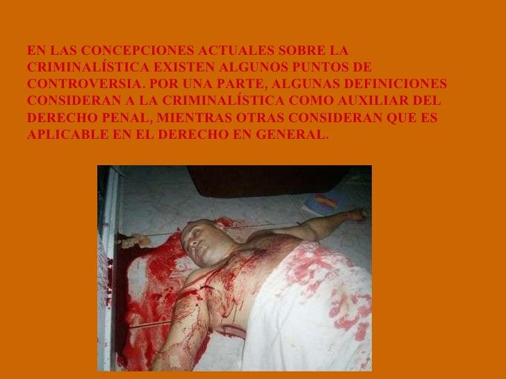 EN LAS CONCEPCIONES ACTUALES SOBRE LA CRIMINALÍSTICA EXISTEN ALGUNOS PUNTOS DE CONTROVERSIA. POR UNA PARTE, ALGUNAS DEFINI...