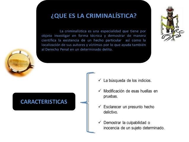 La  Criminalísticas  como ciencia y  como arte  La  Criminalística  como ciencia  auxiliar del  Derecho Penal  La Criminal...