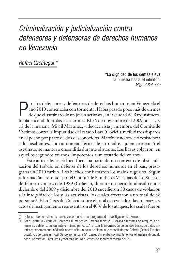 Criminalización y judicialización contradefensores y defensoras de derechos humanosen VenezuelaRafael Uzcátegui *         ...