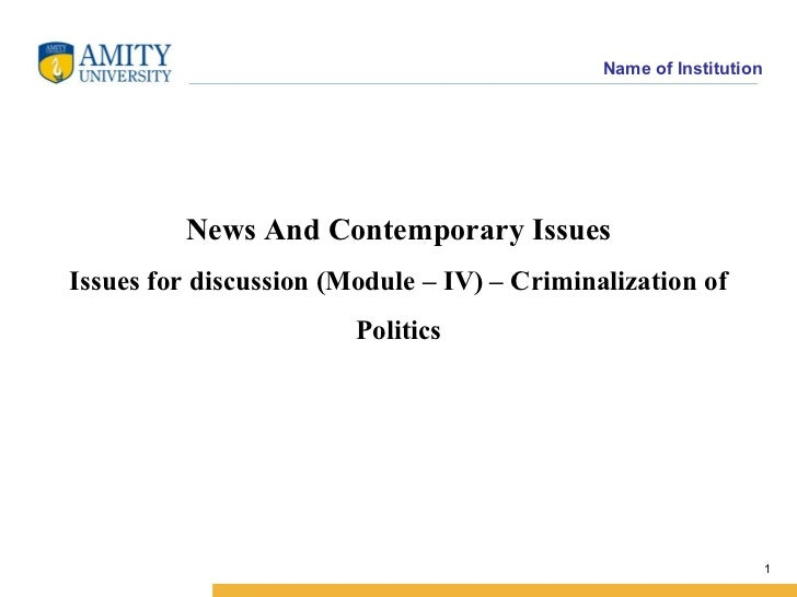 Name of Institution         News And Contemporary IssuesIssues for discussion (Module – IV) – Criminalization of          ...