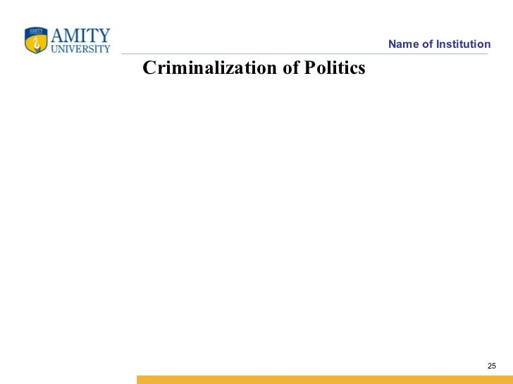 criminalisation of politics in india Election reforms in india vis-a-vis criminalization of politics and right to reject-a review uploaded by violence criminalisation of our political system has been observed and even sexual assault to win the election almost unanimously by various committees on politics and electoral reform.