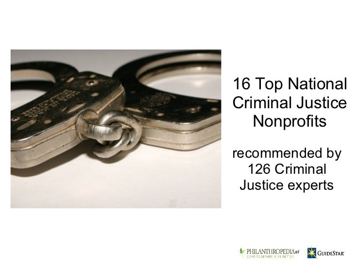 recommended by 126 Criminal Justice experts 16 Top National Criminal Justice Nonprofits    at
