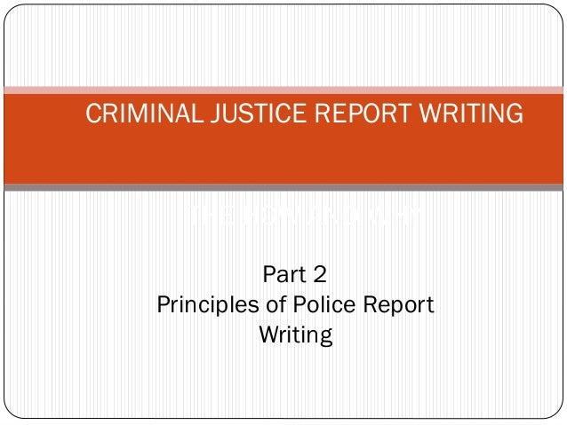 A Criminal Justice Report Writing Checklist
