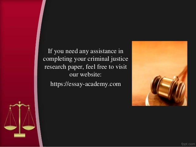criminal justice papers So if you are assigned a paper on a criminal justice term paper topic and you need help – we will help you with your term paper writing a criminal justice term.