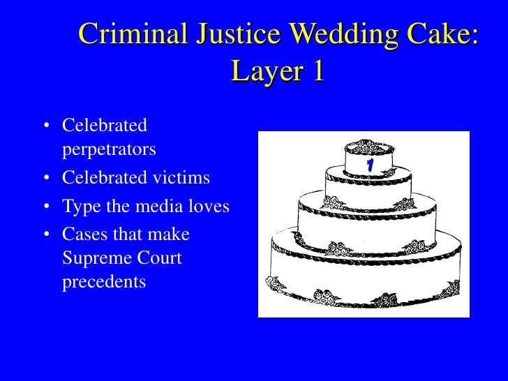 wedding cake model of justice criminal justice wedding cake 23269
