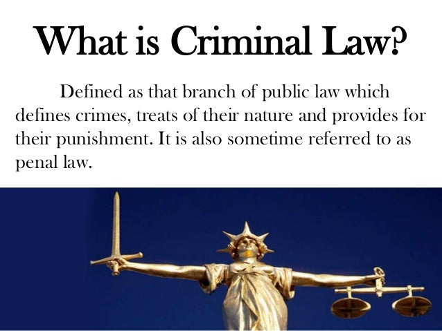 criminal law murder and criminal Criminal law definition is - the law of crimes and their punishments the law of crimes and their punishments laws that deal with crimes and their punishments see the full definition.