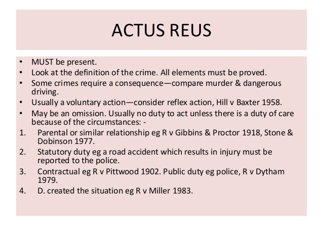 actus reus mens rea Liability in criminal law is based on two things - the guilty act and guilty state of mind all the physical elements of the crime are actus reus and the intent to carry out the crime is called mens rea proving these two elements beyond reasonabl.
