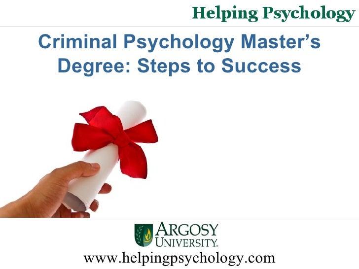 www.helpingpsychology.com Criminal Psychology Master's Degree: Steps to Success