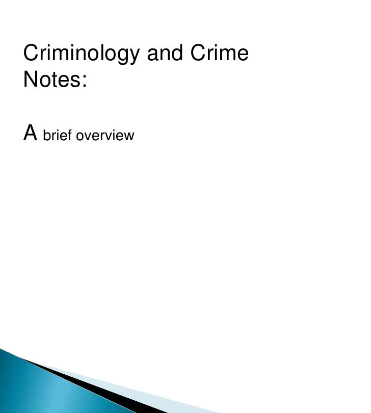 Criminology and Crime Notes:<br />A brief overview<br />Criminology<br />