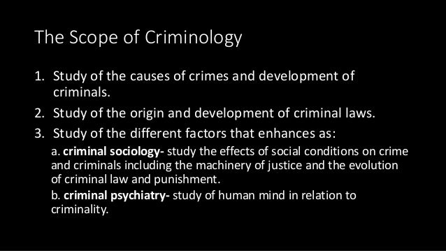 nature and scope of criminology The scope of criminology c  subjects dealt with criminology proper,1st criminology school ie explaining etiology and nature ofsta cruz.