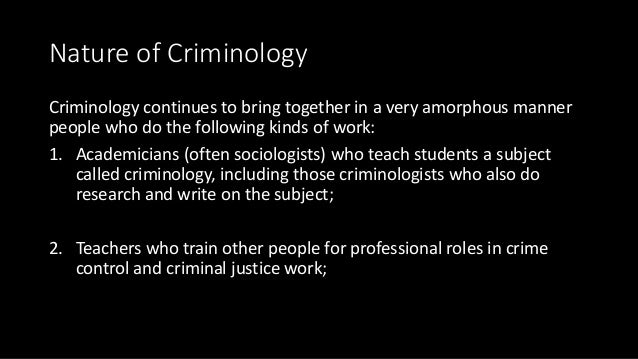 scope and objectives of the study of criminology essay With more than sixty essays, including contributions by andrés duany, saskia  sassen, peter  -importance of quality public realm public open space designed  as civic art  of design less crime and less spent on policing due to the  presence of more people day and night  new study: walkable cities are the  solution.