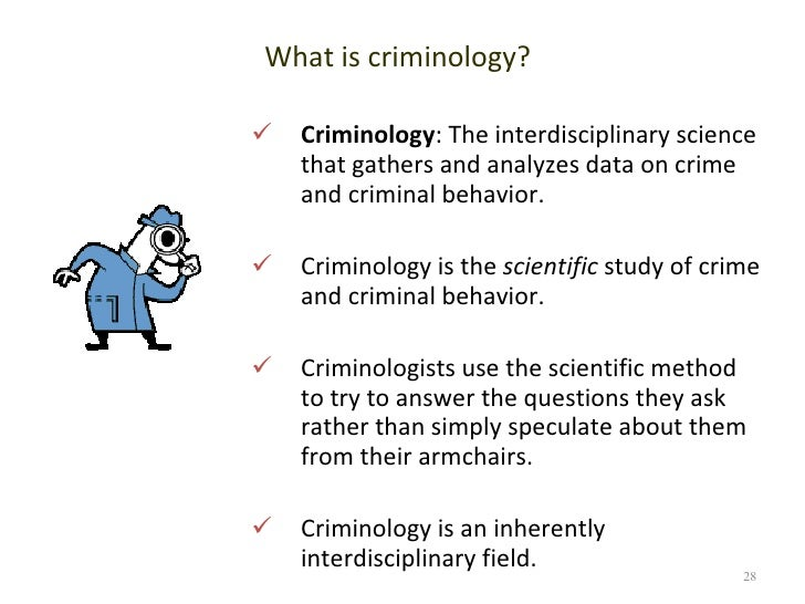 criminology is the scientific study of