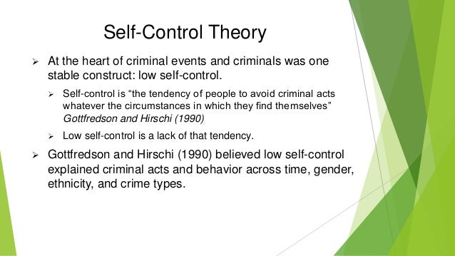 self control and criminal behavior Travis hirschi's social control theory  all criminal behavior using just one type of control self  life that can lead to criminal behavior.