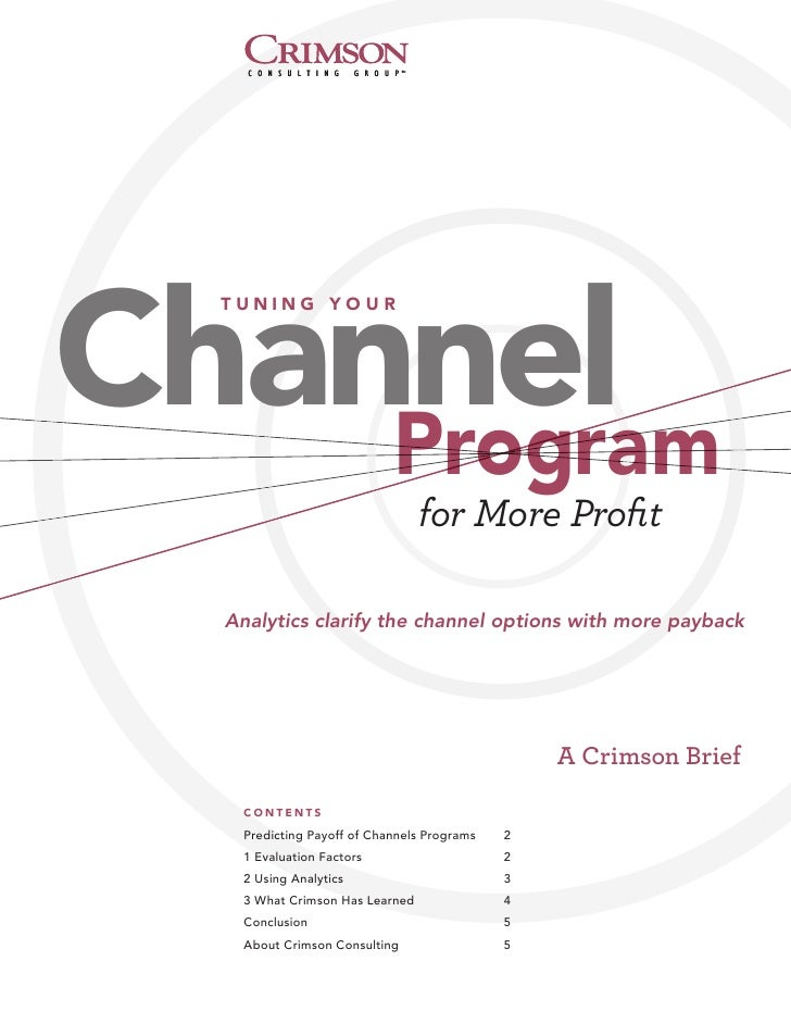 Channel  TUNING YOUR    Program                                 for More Profit  Analytics clarify the channel options with...