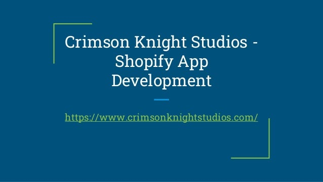 Crimson Knight Studios - Shopify App Development https://www.crimsonknightstudios.com/