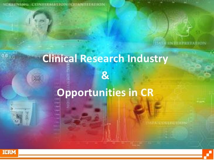 Clinical Research Industry              &    Opportunities in CR