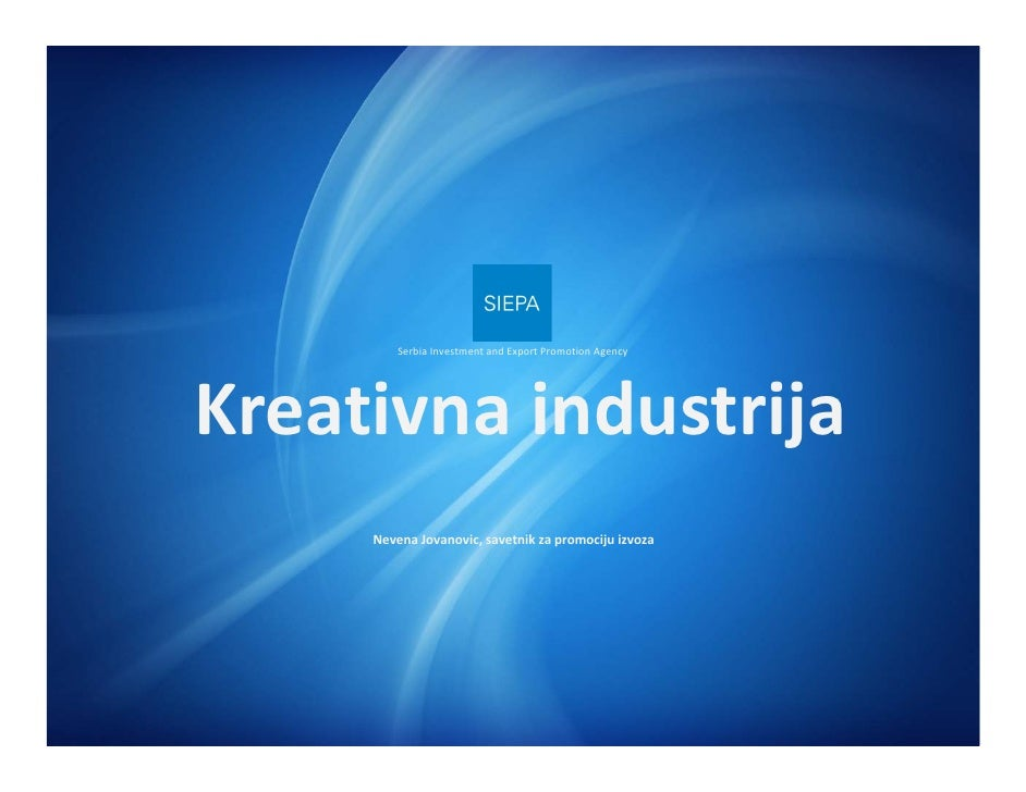 SerbiaInvestmentandExportPromotionAgencyKreativna industrija     NevenaJovanovic,savetnikzapromocijuizvoza