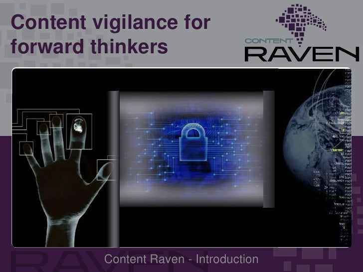 Content vigilance for forward thinkers<br />Content Raven - Introduction<br />