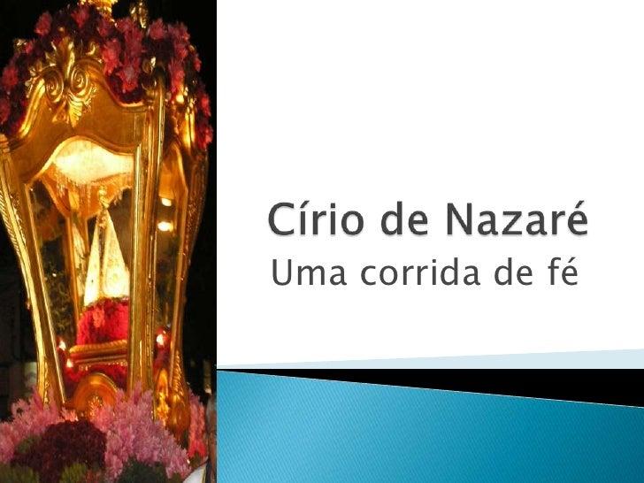 Círio de Nazaré<br />Uma corrida de fé<br />